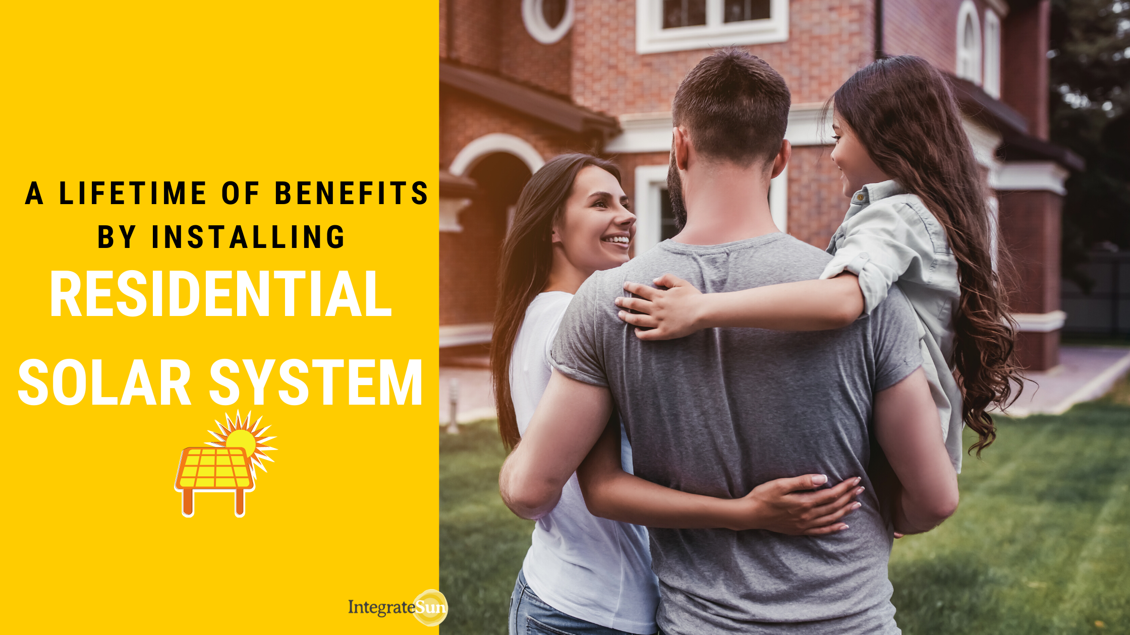 Discover 4 reasons residential solar system benefits you for a lifetime. Integratesun.